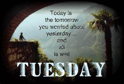 Today Tomorrow Tuesday Well Worried Quotes Gifs