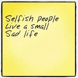 35 best selfish people images on Pinterest