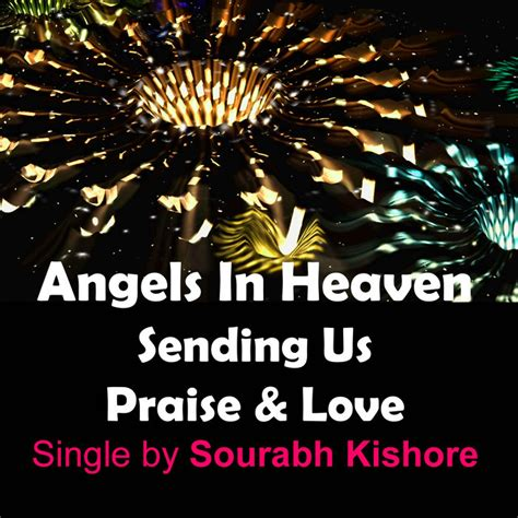 Song of angels is a spiritual unveiling of sorts. Angels In Heaven Sending Us Praise And Love: Jesus Worship Pop Song English | Sourabh Kishore ...