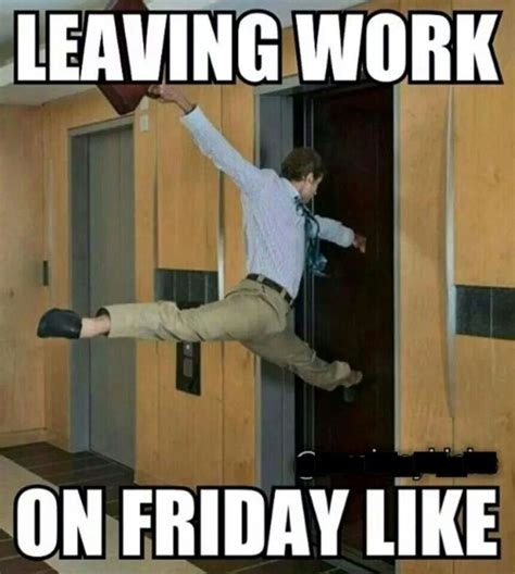 Funny Friday Memes Tumblr - best 25 friday work meme ideas on pinterest leaving work meme leaving work on friday and