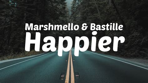 Marshmello & Bastille  Happier [lyric Video] Youtube