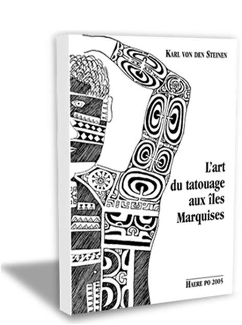 tatouage des iles marquises editions haere pō karl den steinen l du tatouage aux 238 les marquises