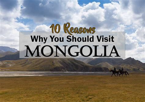 reasons    visit mongolia missabroad