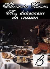 alexandre dumas dictionnaire de cuisine mon dictionnaire de cuisine b alexandre dumas livre audio gratuit mp3