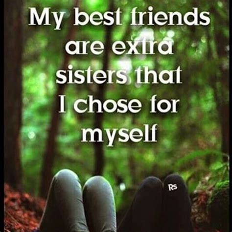 friends  extra sisters  chose  mself