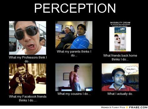 What My Friends Think I Do Meme Generator - perception meme generator what i do
