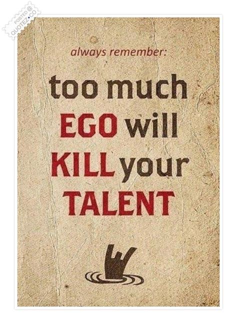 ego kills talent inspirational quote quotez