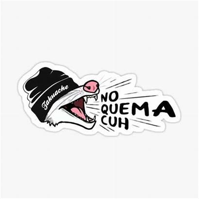 Cuh Quema Takuache Sticker Stickers Cuhh Si