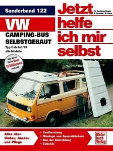 Bau Ich Mir Selbst : vw campingbus selbstgebaut typ 2 reprint der 4 auflage ~ Whattoseeinmadrid.com Haus und Dekorationen