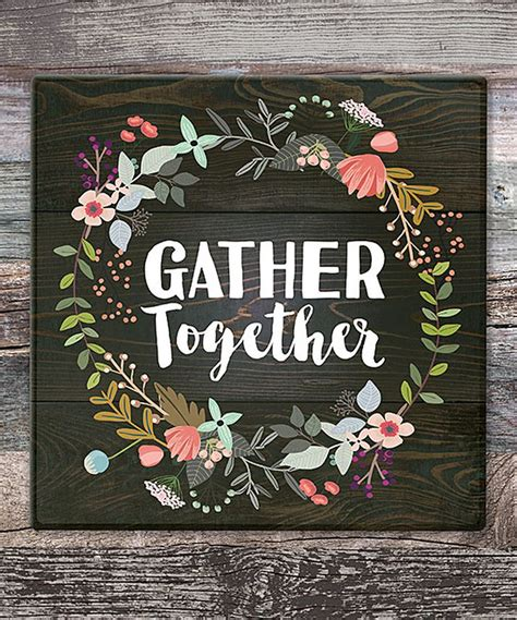 Perfectly sized to add to any home, this piece will make for a. 'Gather Together' Wood Wall Sign by P. Graham Dunn #zulily #zulilyfinds   Wall signs, Craft ...