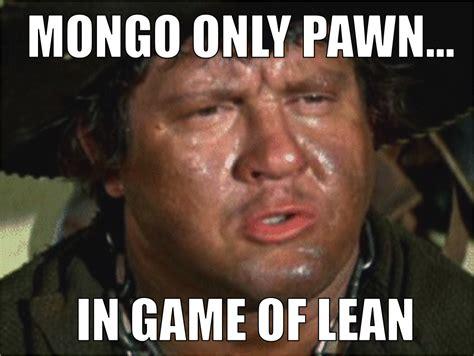 Blazing Saddles Meme - mongo like kaizen lean memes
