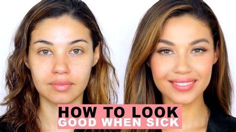 good  youre sick  images natural everyday makeup