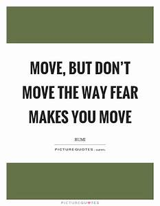 Move, but don't move the way fear makes you move | Picture ...