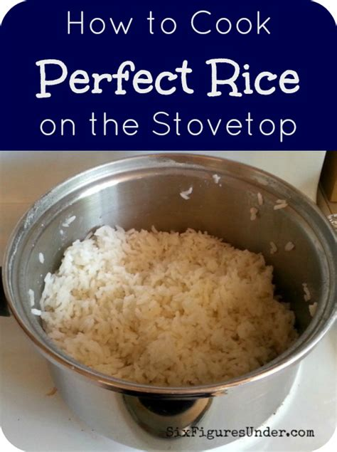 how to cook rice how to cook perfect rice on the stove easy mexican rice recipe six figures under