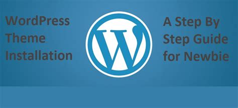 installing wordpress theme step  step guide