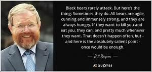 Bill Bryson quo... Bill Bryson Bear Quotes