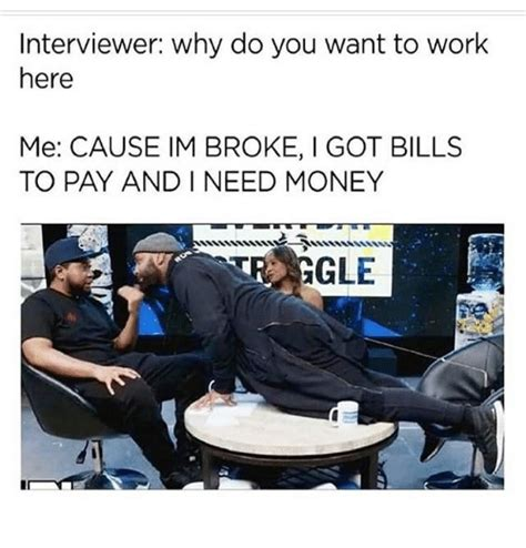 Why Work Here by 25 Best Memes About Why Do You Want To Work Here Why Do