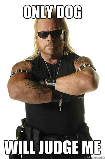 Hunter Memes - dog the bounty hunter memes quickmeme