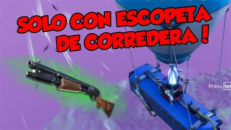 ganando solo  escopeta de corredera fortnite youtube