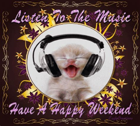 Listen To The Music, Have A Happy Weekend Pictures, Photos