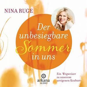 Nina Ruge Bücher : nina ruge der unbesiegbare sommer in uns arkana verlag ~ Lizthompson.info Haus und Dekorationen