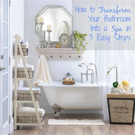 How To Decorate Your Bathroom Like A Spa by How To Transform Your Bathroom Into A Spa In 3 Steps