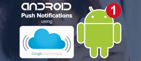 android push notification sending and receiving android push notifications w gcm