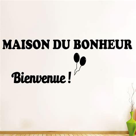sticker bienvenue maison du bonheur stickers citations fran 231 ais ambiance sticker