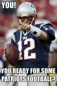 New England Patriots Are You Ready for Some Football