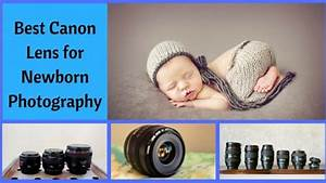 Best Canon Lens for Newborn Photography: Click Family Photos Now