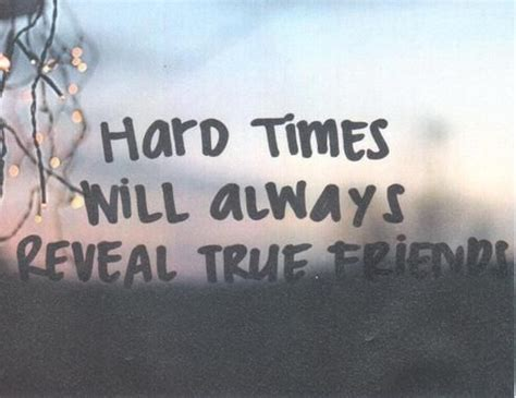 hard times   reveal true friends pictures