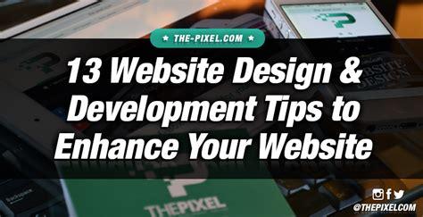 13 Website Design & Development Tips To Enhance Your Website