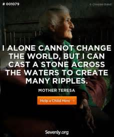 Mother Teresa I Alone Cannot Change the World