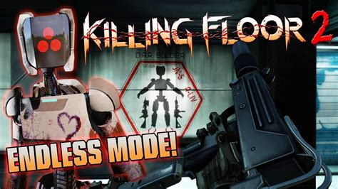 killing floor 2 endless mode killing floor 2 endless mode update first impressions youtube
