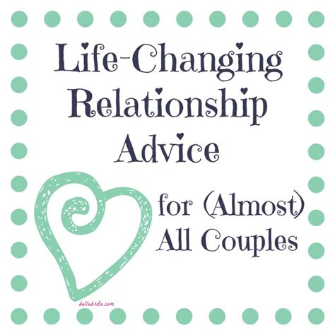 Good Relationship Advice For Almost Everyone  Belle Brita