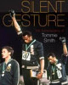 Silent Gesture: Gold-Medalist Tommie Smith on His Historic ...