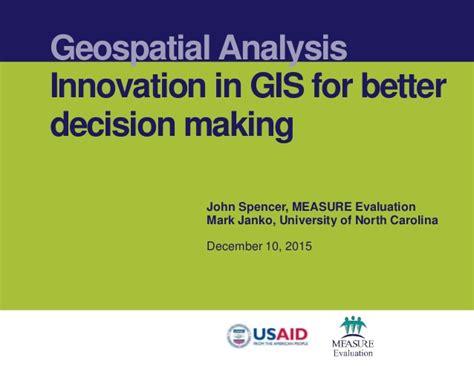 Innovation In Gis For Better Decision
