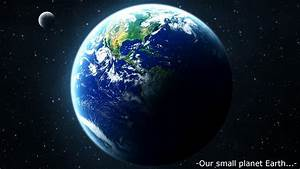 Our small planet Earth... - YouTube