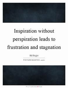 Inspiration wit... Perspiration Quotes
