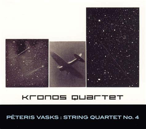 Música clásica: Vasks - Cuarteto Kronos - Cuarteto de cuerdas nº 4