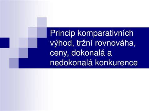 PPT - Princip komparativních výhod, tržní rovnováha, ceny, dokonalá a nedokonalá konkurence ...
