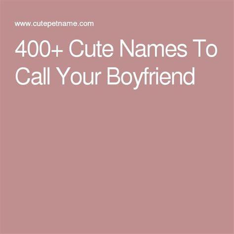 25 best ideas about boyfriend nicknames on