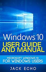 Amazon Com  Windows 10  2016 User Guide And Manual