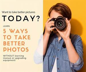 Use This Guide To Improve Your Photography Without