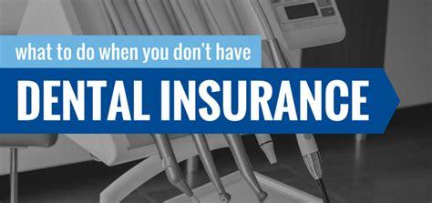 treatment options   dont  dental insurance