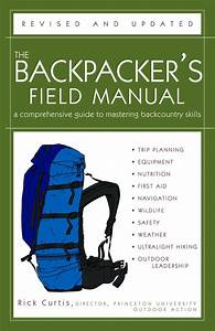 The Backpacker U0026 39 S Field Manual  Revised And Updated  A
