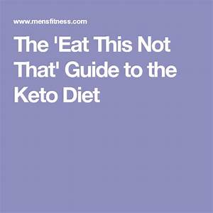 The  U0026 39 Eat This Not That U0026 39  Guide To The Keto Diet  Ketogenic