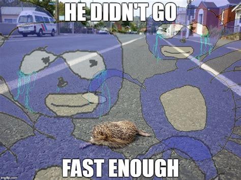 Gotta Go Fast Meme - gotta go fast imgflip