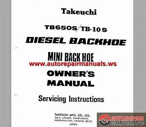 Takeuchi Tb 650s Tb10s Owners Manual Servicing