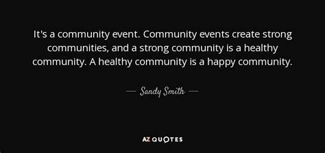 sandy smith quote   community event community